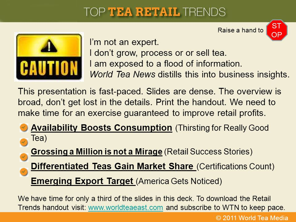 © 2011 World Tea Media I'm not an expert. I don't grow, process or or sell tea. I am exposed to a flood of information. World Tea News distills this i