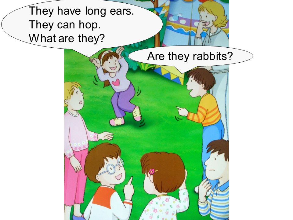 They have long ears. They can hop. What are they? Are they rabbits?