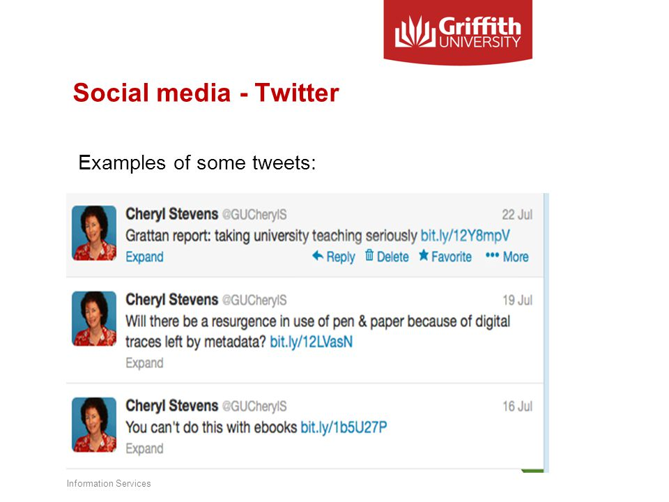 Social media - Twitter Examples of some tweets: Information Services