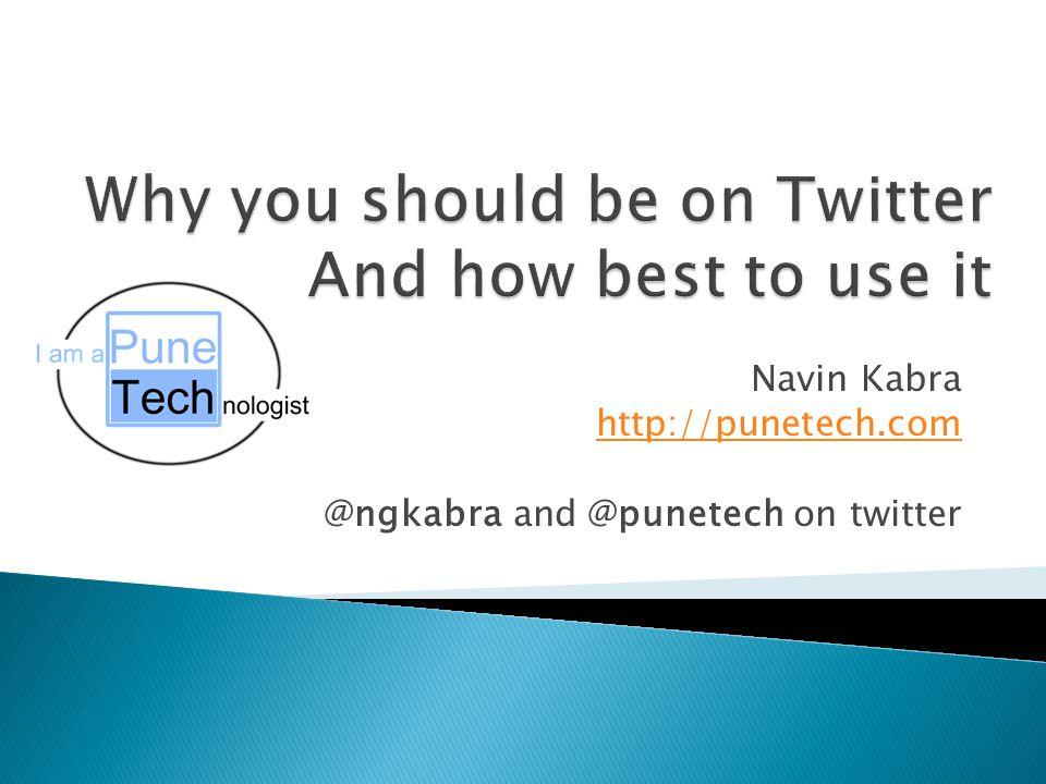 Navin Kabra http://punetech.com @ngkabra and @punetech on twitter