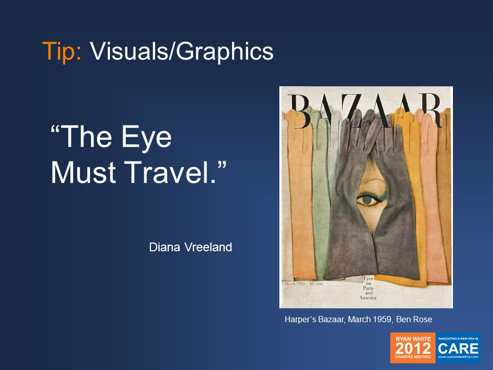 Tip: Visuals/Graphics The Eye Must Travel. Diana Vreeland Harper's Bazaar, March 1959, Ben Rose