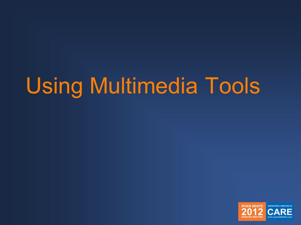 Using Multimedia Tools