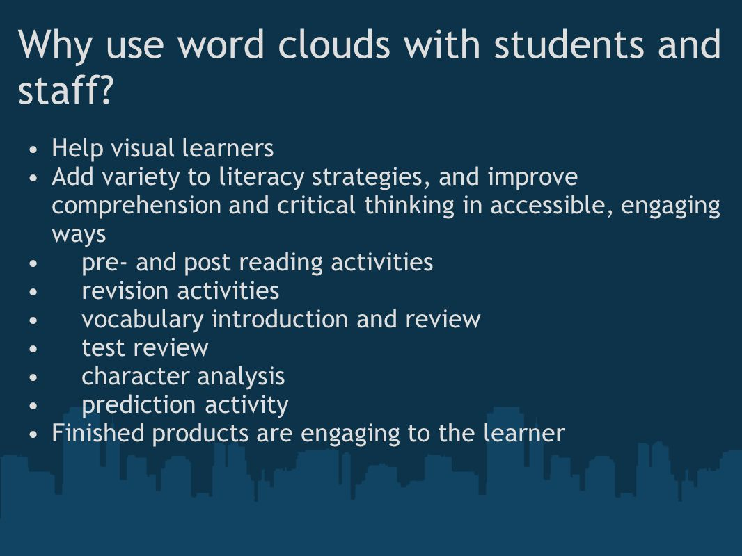 Why use word clouds with students and staff.