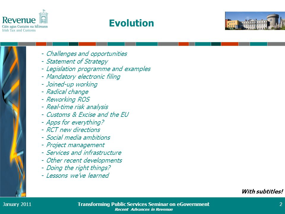 Transforming Public Services Seminar on eGovernment Recent Advances in Revenue January 20112 Evolution With subtitles.