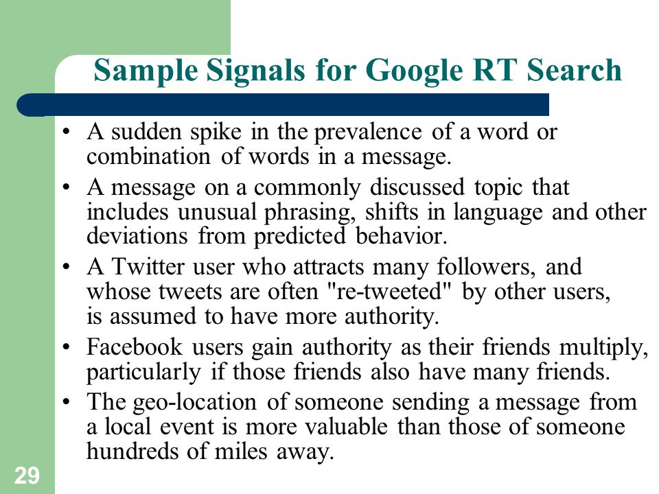 29 Sample Signals for Google RT Search A sudden spike in the prevalence of a word or combination of words in a message.