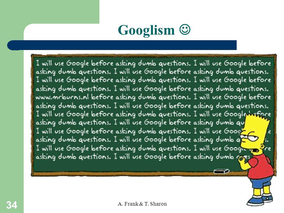 34 A. Frank & T. Sharon Googlism