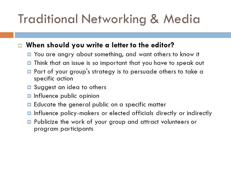 Traditional Networking & Media  When should you write a letter to the editor.