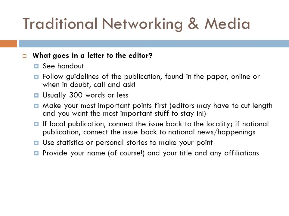 Traditional Networking & Media  What goes in a letter to the editor.