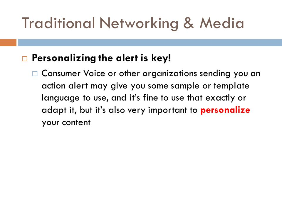 Traditional Networking & Media  Personalizing the alert is key.