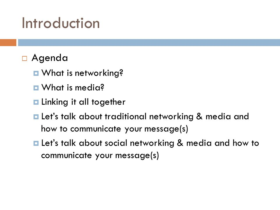 Introduction  Agenda  What is networking.  What is media.