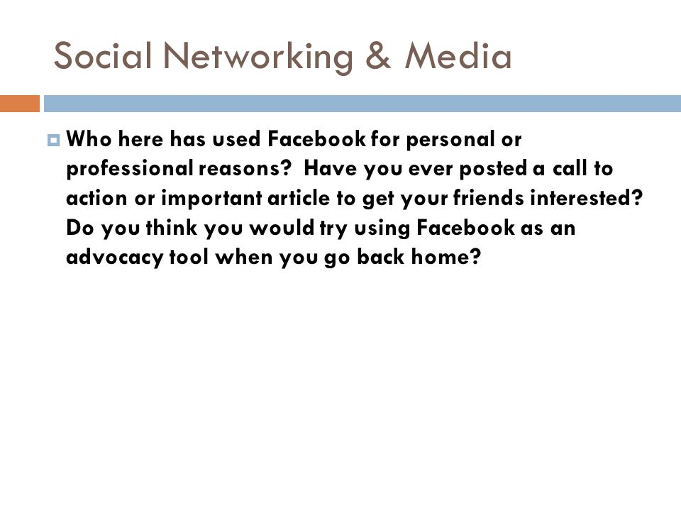  Who here has used Facebook for personal or professional reasons.