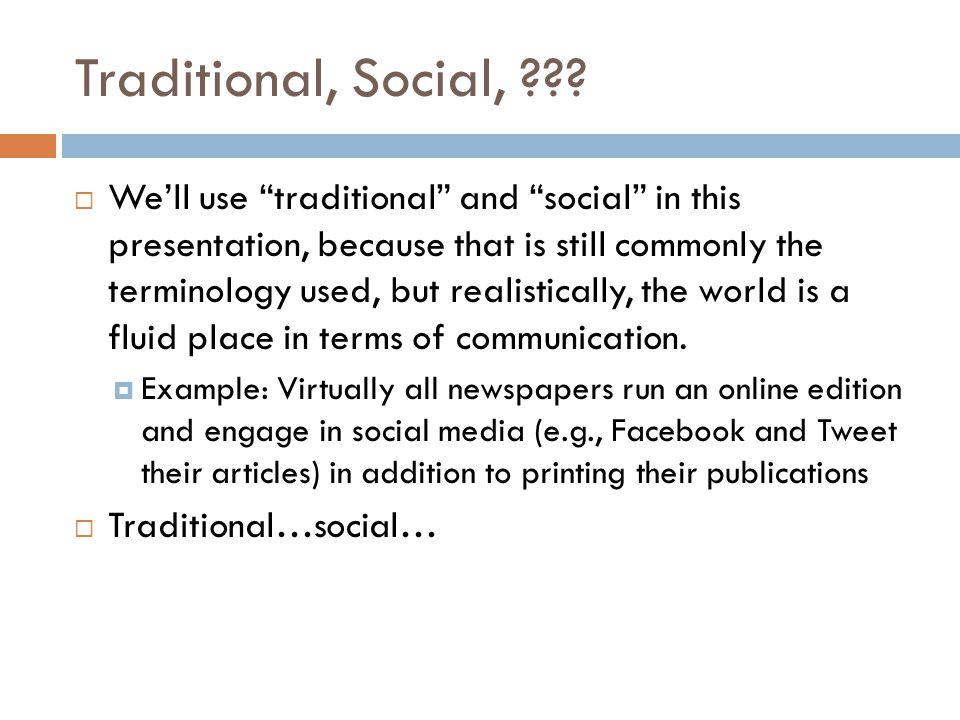 Traditional, Social, ??.
