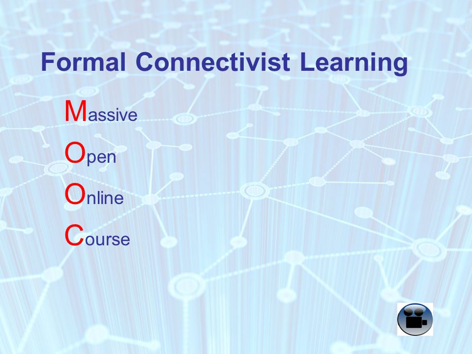 Formal Connectivist Learning M assive O pen O nline C ourse