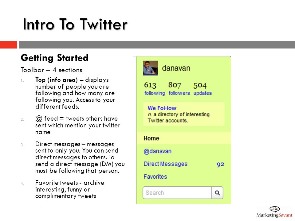 Intro To Twitter Getting Started Toolbar – 4 sections 1.