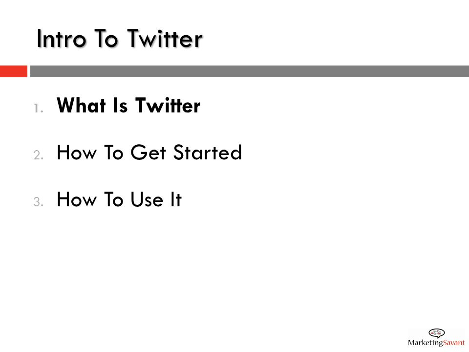 Intro To Twitter How To Use It – Sending Tweets  Be brief.