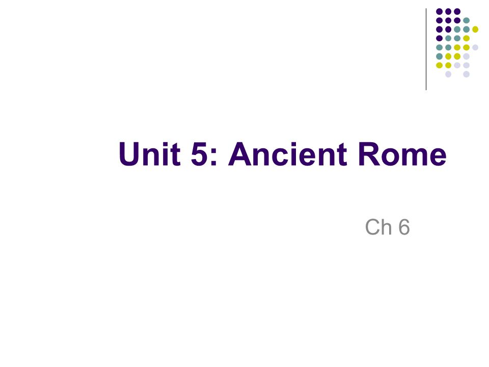 Unit 5: Ancient Rome Ch 6