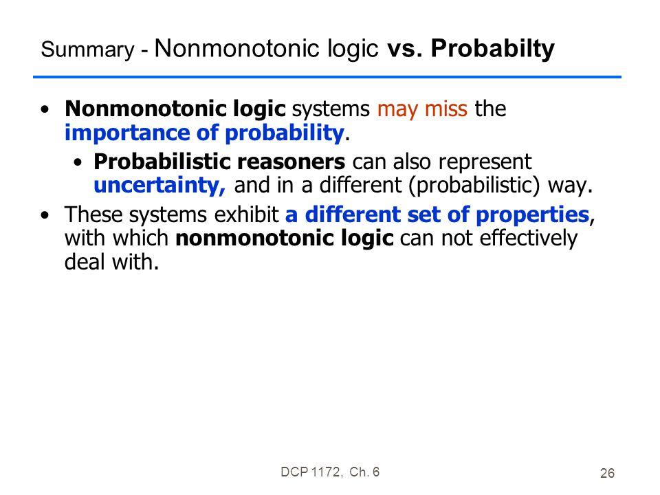 DCP 1172, Ch. 6 26 Summary - Nonmonotonic logic vs.
