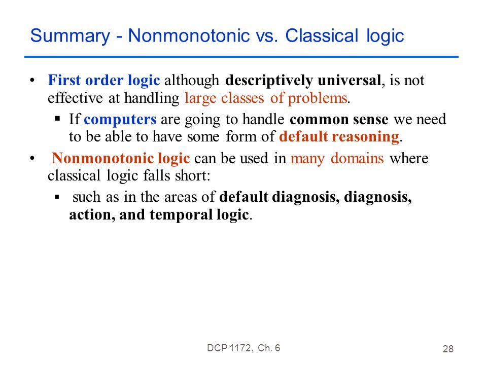 DCP 1172, Ch. 6 28 Summary - Nonmonotonic vs.