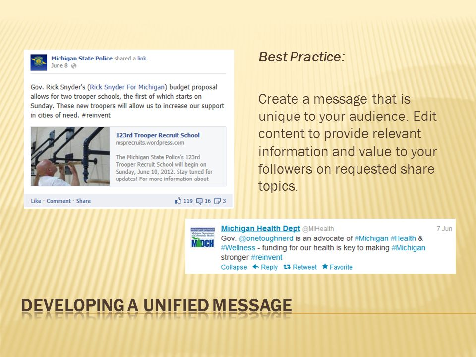 Best Practice: Create a message that is unique to your audience. Edit content to provide relevant information and value to your followers on requested