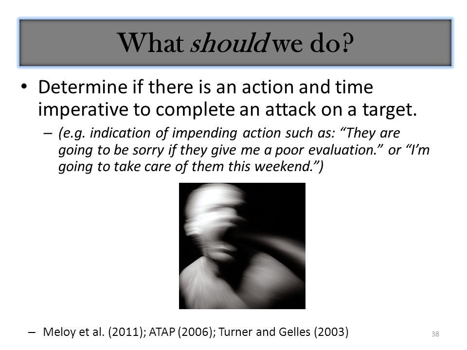 38 Determine if there is an action and time imperative to complete an attack on a target.