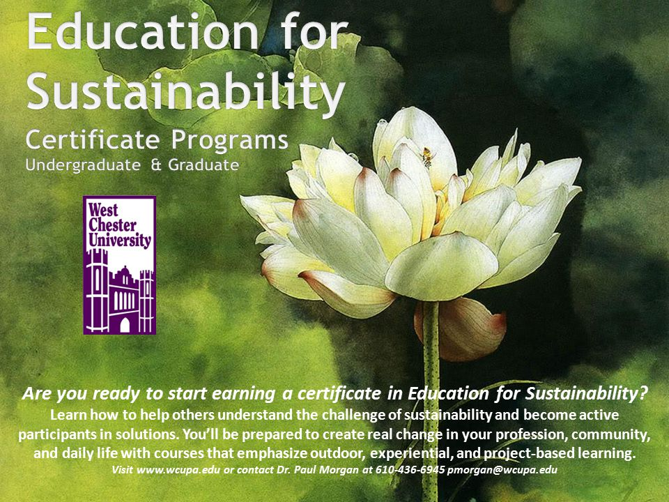 Are you ready to start earning a certificate in Education for Sustainability? Learn how to help others understand the challenge of sustainability and
