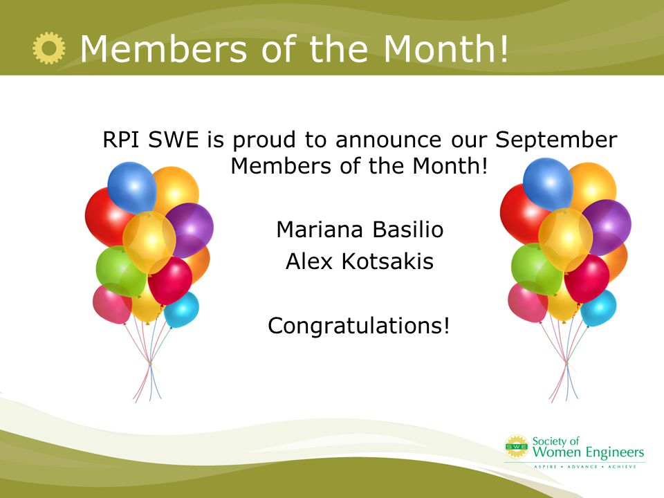 Members of the Month. RPI SWE is proud to announce our September Members of the Month.