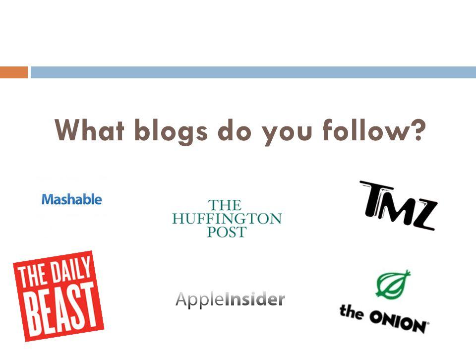 What blogs do you follow?