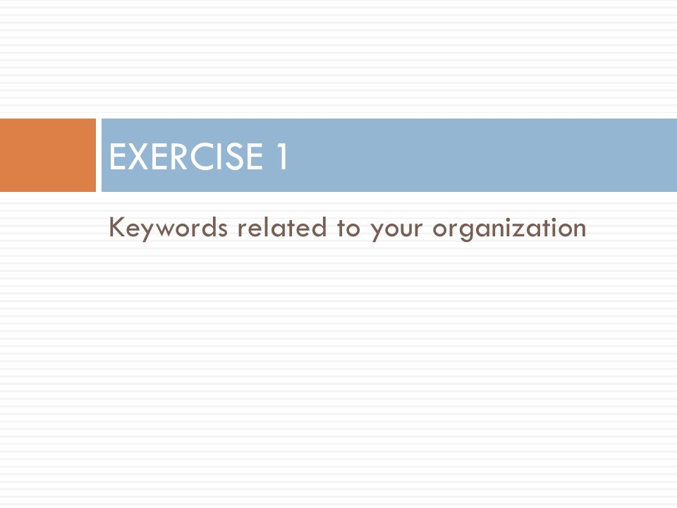 Keywords related to your organization EXERCISE 1