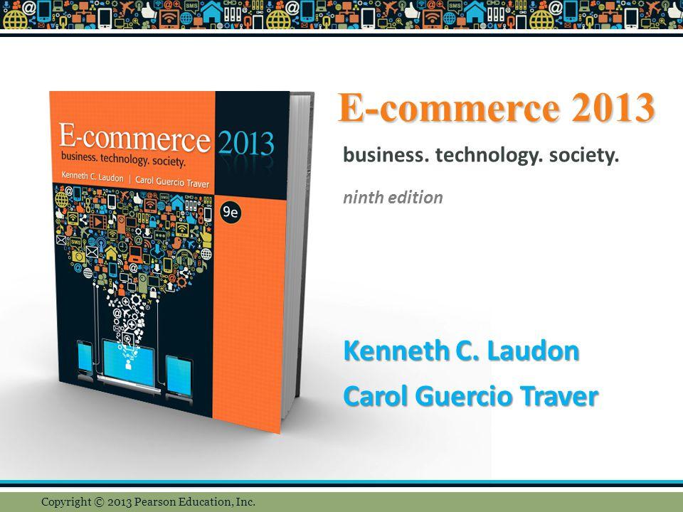 E-commerce 2013 Kenneth C.Laudon Carol Guercio Traver business.
