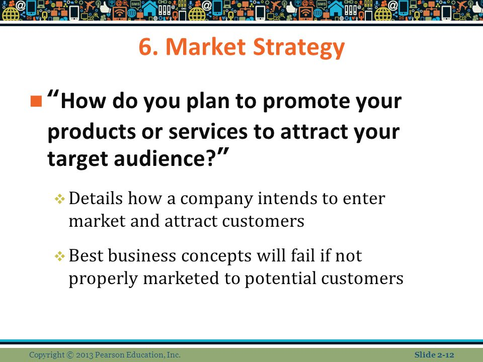 """6. Market Strategy """"How do you plan to promote your products or services to attract your target audience?""""  Details how a company intends to enter ma"""