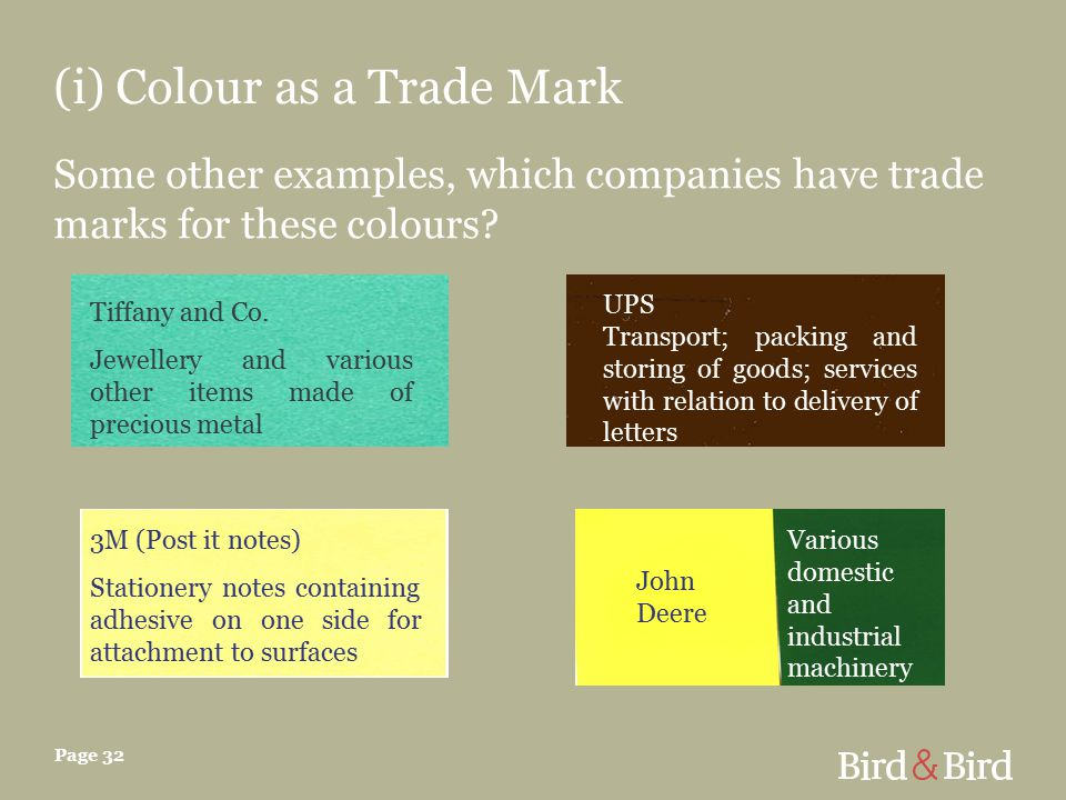 Page 32 (i) Colour as a Trade Mark Some other examples, which companies have trade marks for these colours.
