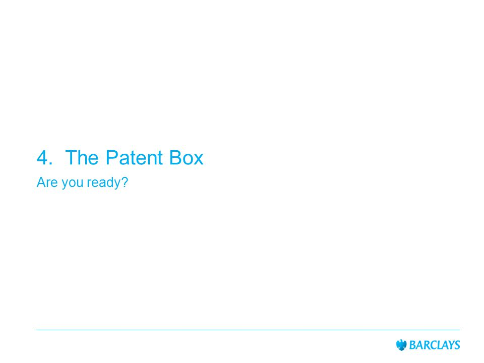 4. The Patent Box Are you ready