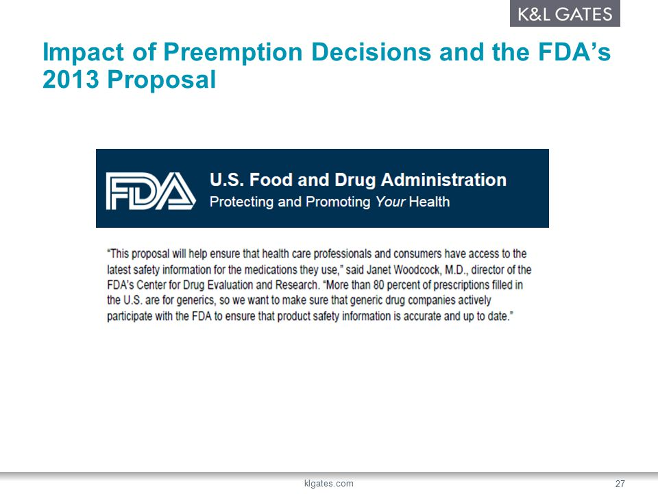 Impact of Preemption Decisions and the FDA's 2013 Proposal klgates.com 27