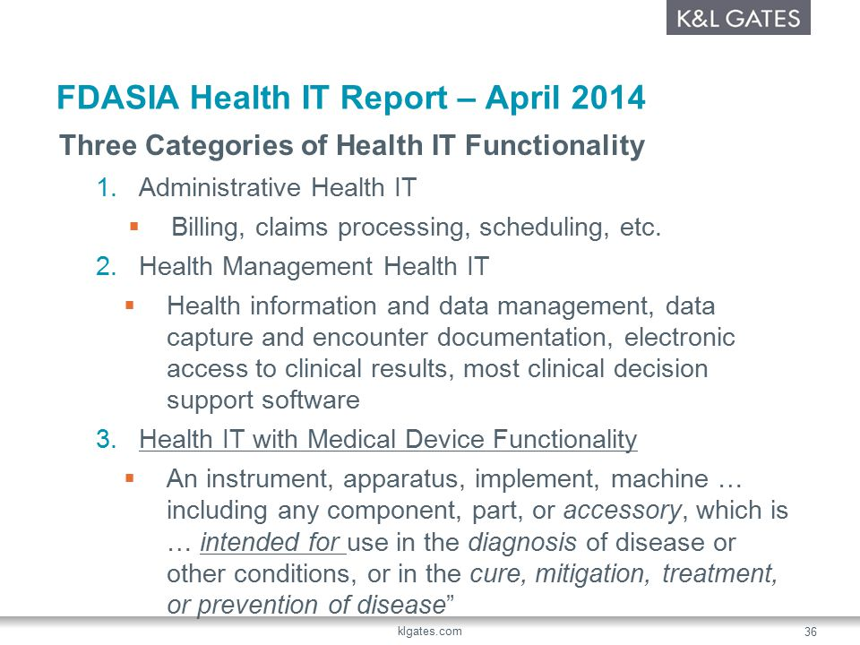 FDASIA Health IT Report – April 2014 Three Categories of Health IT Functionality 1.Administrative Health IT  Billing, claims processing, scheduling, etc.