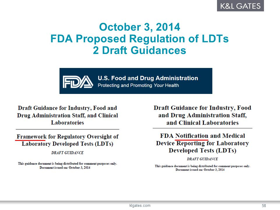 October 3, 2014 FDA Proposed Regulation of LDTs 2 Draft Guidances klgates.com 58