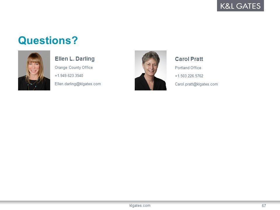 Ellen L. Darling Orange County Office +1.949.623.3540 Ellen.darling@klgates.com Carol Pratt Portland Office +1.503.226.5762 Carol.pratt@klgates.com Qu