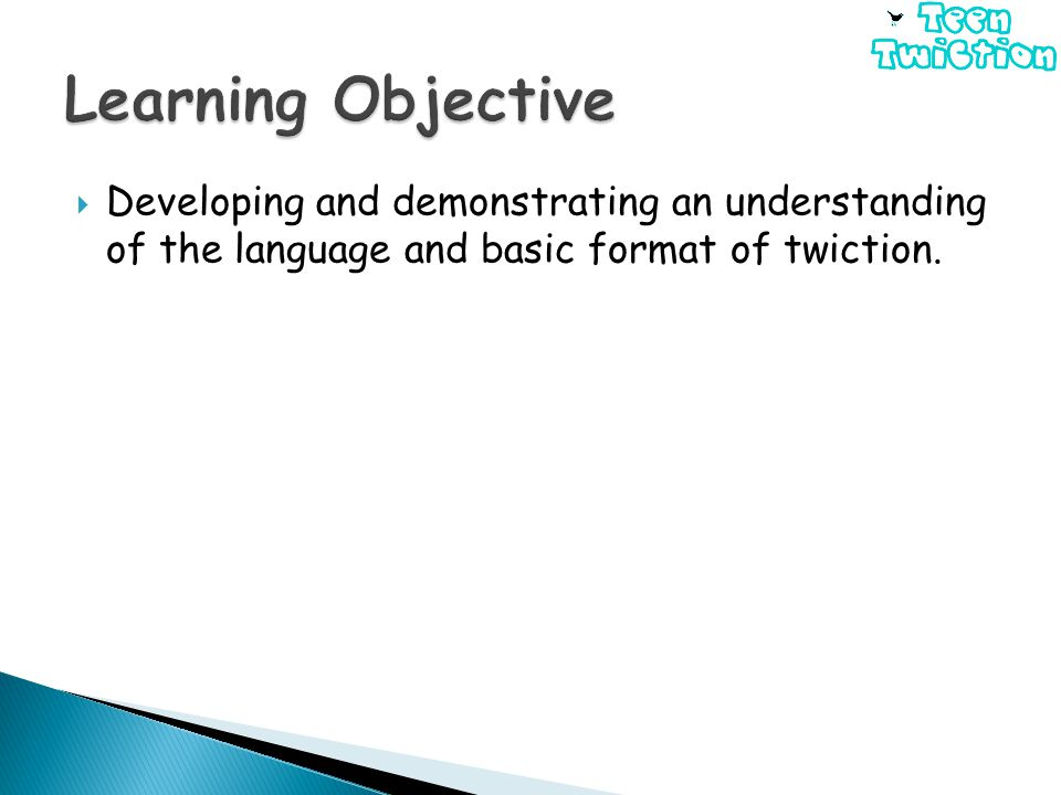  Developing and demonstrating an understanding of the language and basic format of twiction.