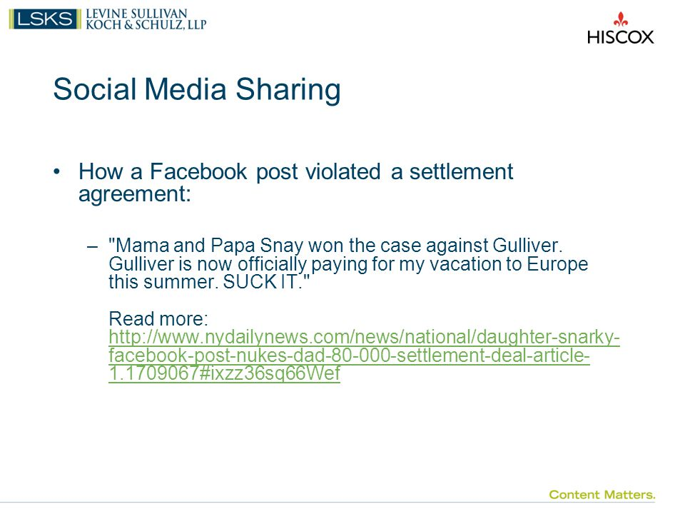 Social Media Sharing How a Facebook post violated a settlement agreement: – Mama and Papa Snay won the case against Gulliver.
