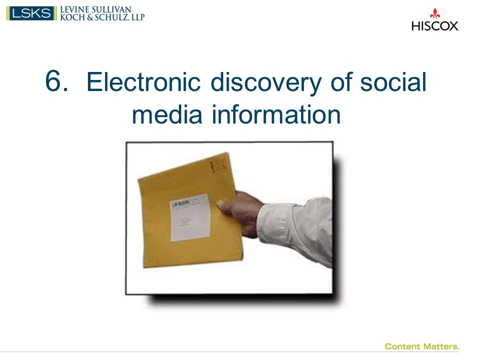 6. Electronic discovery of social media information