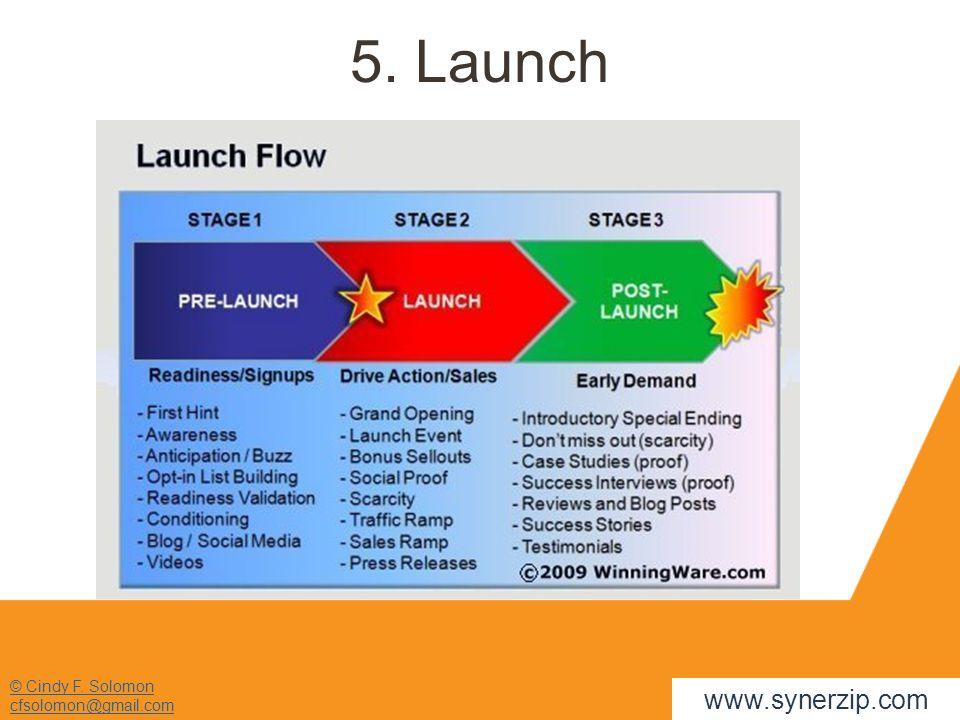 © Cindy F. Solomon cfsolomon@gmail.com 5. Launch www.synerzip.com