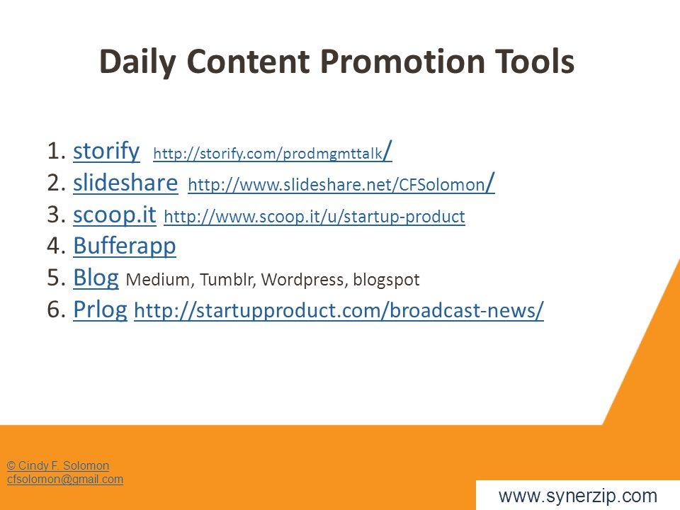 © Cindy F. Solomon cfsolomon@gmail.com Daily Content Promotion Tools 1.