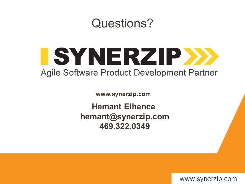 Hemant Elhence hemant@synerzip.com 469.322.0349 Questions? www.synerzip.com