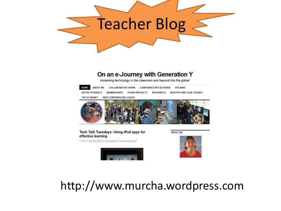 Teacher Blog http://www.murcha.wordpress.com