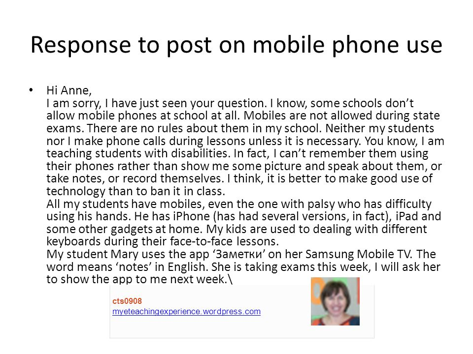 Response to post on mobile phone use Hi Anne, I am sorry, I have just seen your question.