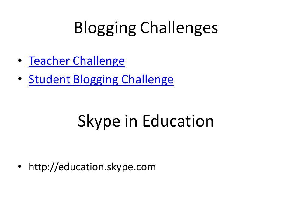 Blogging Challenges Teacher Challenge Student Blogging Challenge Skype in Education http://education.skype.com