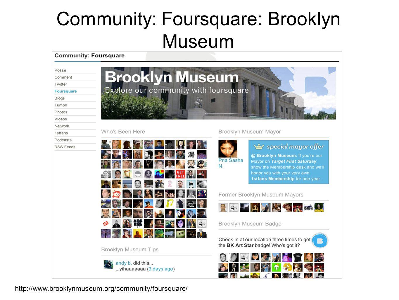 Community: Foursquare: Brooklyn Museum http://www.brooklynmuseum.org/community/foursquare/
