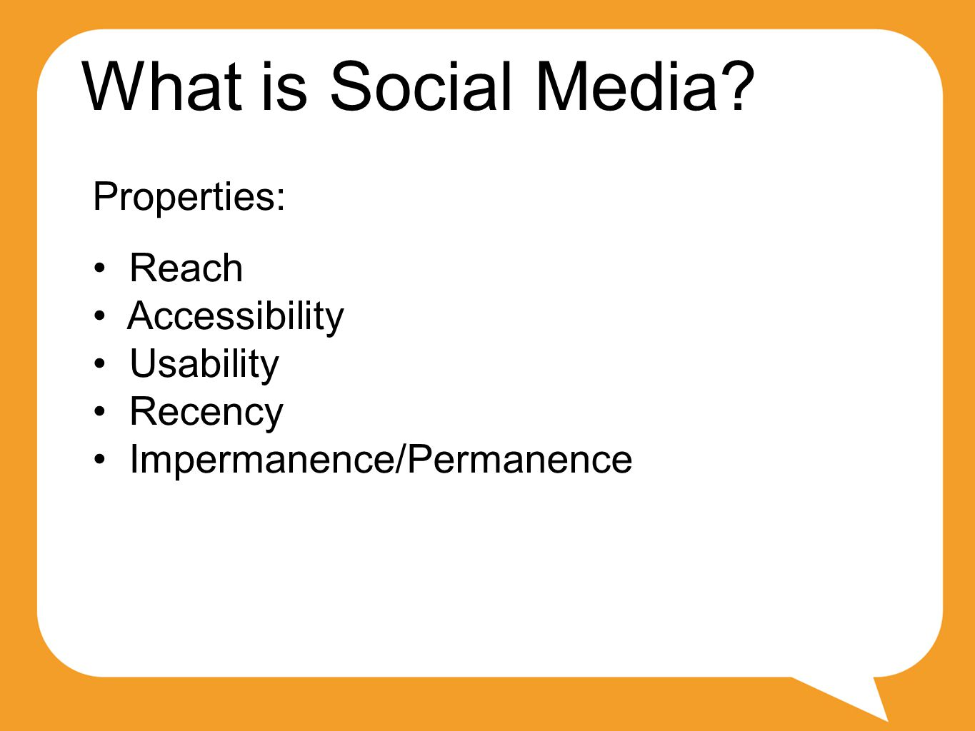 What is Social Media Properties: Reach Accessibility Usability Recency Impermanence/Permanence