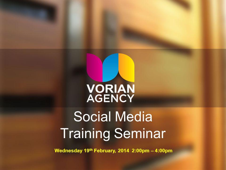 Social Media Training Seminar Wednesday 19 th February, 2014 2:00pm – 4:00pm