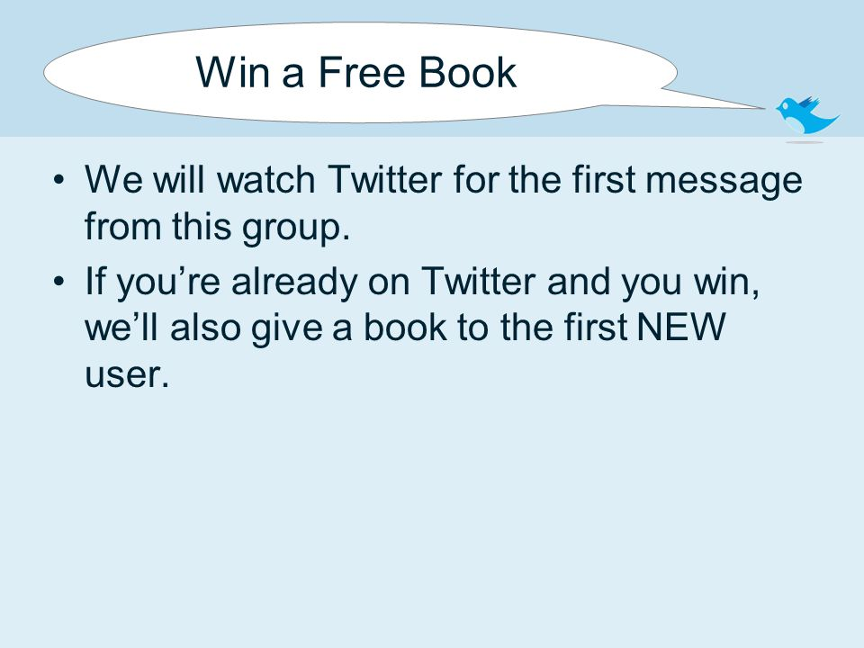 Win a Free Book We will watch Twitter for the first message from this group.
