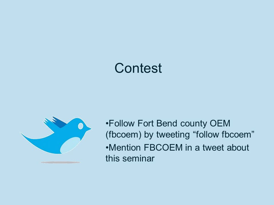 "Contest Follow Fort Bend county OEM (fbcoem) by tweeting ""follow fbcoem"" Mention FBCOEM in a tweet about this seminar"